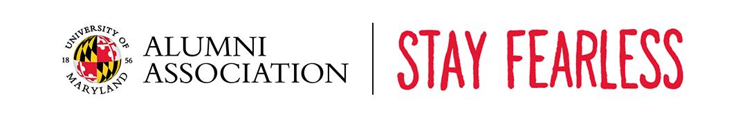 University of Maryland Alumni Association | Stay Fearless